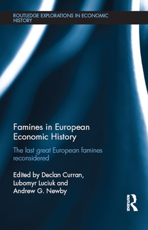 Famines in European Economic History The Last Great European Famines Reconsidered