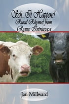 Ssh..It Happens! Rural Rhymes from Ryme Intrinseca by Jan Millward