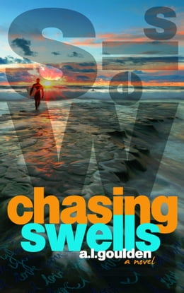 Book Chasing Swells (Chasing Swells #1) by A.L. Goulden