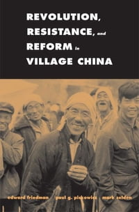 Revolution, Resistance, and Reform in Village China
