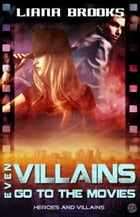 Even Villains Go To The Movies: Heroes and Villains, #2