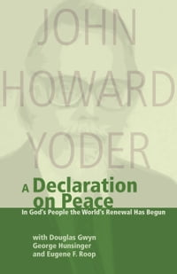 A Declaration On Peace: In God's People the World's Renewal Has Begun