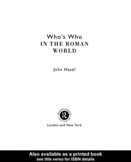 Book Who's Who in the Roman World by Hazel, John