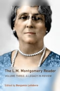 The L.M. Montgomery Reader: Volume Three 5448011f-de93-4f88-86ef-ff28acbdf693