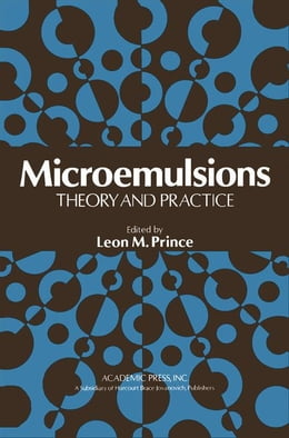 Book Microemulsions Theory and Practice by Prince, Leon