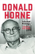 Donald Horne: Selected Writings by Donald Horne