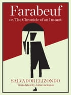 Farabeuf or, The Chronicle of an Instant by Salvador Elizondo