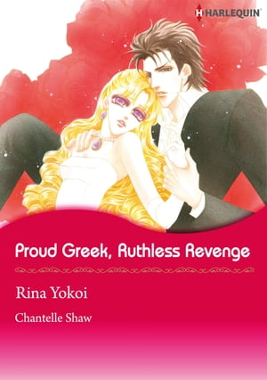 Proud Greek, Ruthless Revenge (Harlequin Comics): Harlequin Comics by Chantelle Shaw