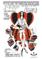 Read Write [Hand]: A multi-disciplinary Nick Cave reader by Silkworms Ink Anthologies
