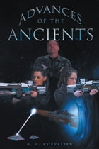 Advances of the Ancients by R. N. Chevalier
