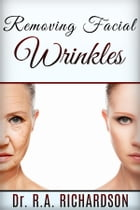 Removing Facial Wrinkles by Dr. R. A Richardson