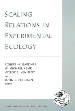 Book Scaling Relations in Experimental Ecology by Robert H. Gardner