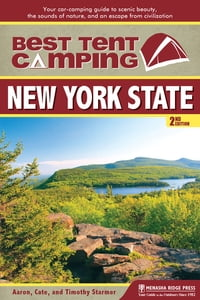 Best Tent Camping: New York State: Your Car-Camping Guide to Scenic Beauty, the Sounds of Nature…