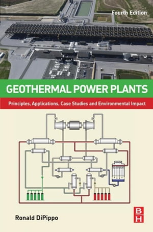 Geothermal Power Plants Principles,  Applications,  Case Studies and Environmental Impact