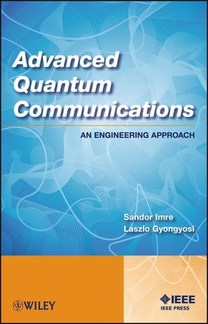 Advanced Quantum Communications An Engineering Approach