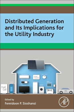Book Distributed Generation and its Implications for the Utility Industry by Fereidoon P. Sioshansi