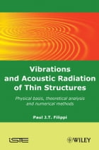 Vibrations and Acoustic Radiation of Thin Structures: Physical Basis, Theoretical Analysis and…