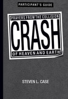 Crash Participant's Guide by Steven L. Case