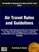 Air Travel Rules and Guidelines by Anthony R. Rhymes