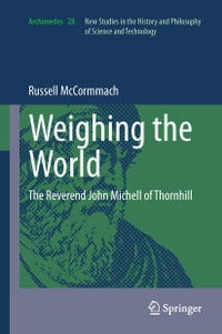 Weighing the World: The Reverend John Michell of Thornhill