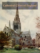 Cathedral Cities of England: 60 Reproductions from Original Watercolors by W. W. Collins