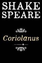 Coriolanus: A Tragedy by William Shakespeare