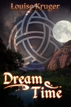 Dream Time by Louise Kruger