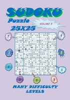 Sudoku Puzzle 25X25, Volume 5 by YobiTech Consulting