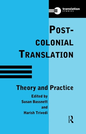 Postcolonial Translation Theory and Practice