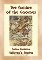 THE FAMINE OF THE GNOMES - A Norse Children's Story: Baba Indaba Children's Stories - Issue 249 by Anon E. Mouse