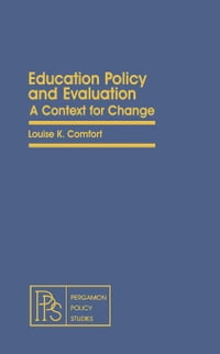 Education Policy and Evaluation: A Context for Change