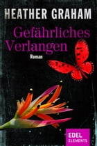 Gefährliches Verlangen by Heather Graham