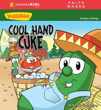 Cool Hand Cuke / VeggieTales: A Lesson in Giving