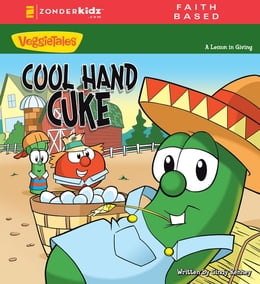 Book Cool Hand Cuke / VeggieTales: A Lesson in Giving by Cindy Kenney
