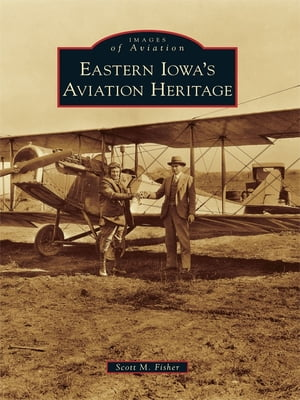 Eastern Iowa's Aviation Heritage