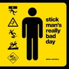 Stick Man's Really Bad Day by Steve Mockus