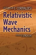 Relativistic Wave Mechanics 40a23ac1-7850-4fa3-9771-ecdac3950fb8