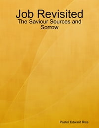 Job Revisited - The Saviour Sources and Sorrow