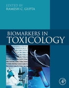 Biomarkers in Toxicology by Ramesh C. Gupta