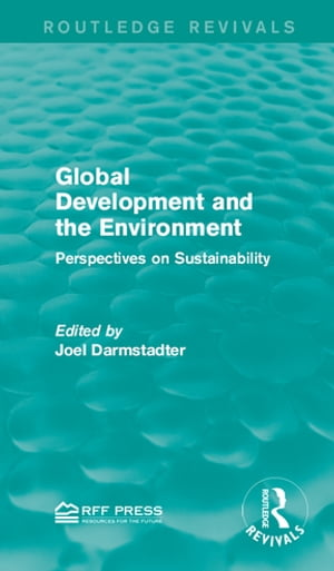 Global Development and the Environment Perspectives on Sustainability