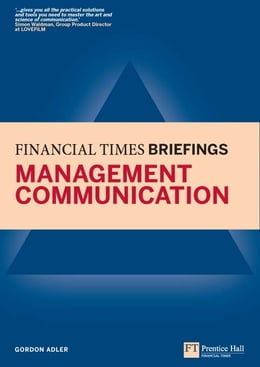 Book Management Communication: Financial Times Briefing by Gordon Adler