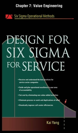 Book Design for Six Sigma for Service, Chapter 7 - Value Engineering by Kai Yang