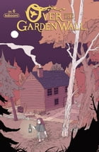 Over the Garden Wall Ongoing #6 by Jim Campbell