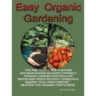 Easy Organic Gardening by Lee A. Saunders