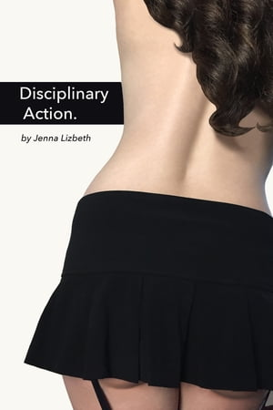Disciplinary Action by Jenna Lizbeth