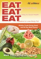 Eat Eat Eat Alkaline Recipe Book