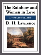 The Rainbow and Women in Love by D. H. Lawrence