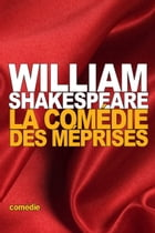 La Comédie des méprises by SHAKESPEARE, WILLIAM