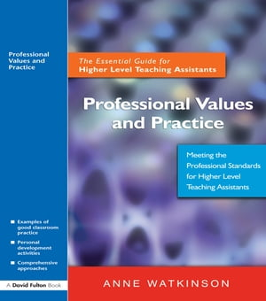 Professional Values and Practice The Essential Guide for Higher Level Teaching Assistants