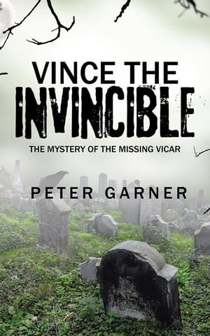 Vince the Invincible: The Mystery of the Missing Vicar